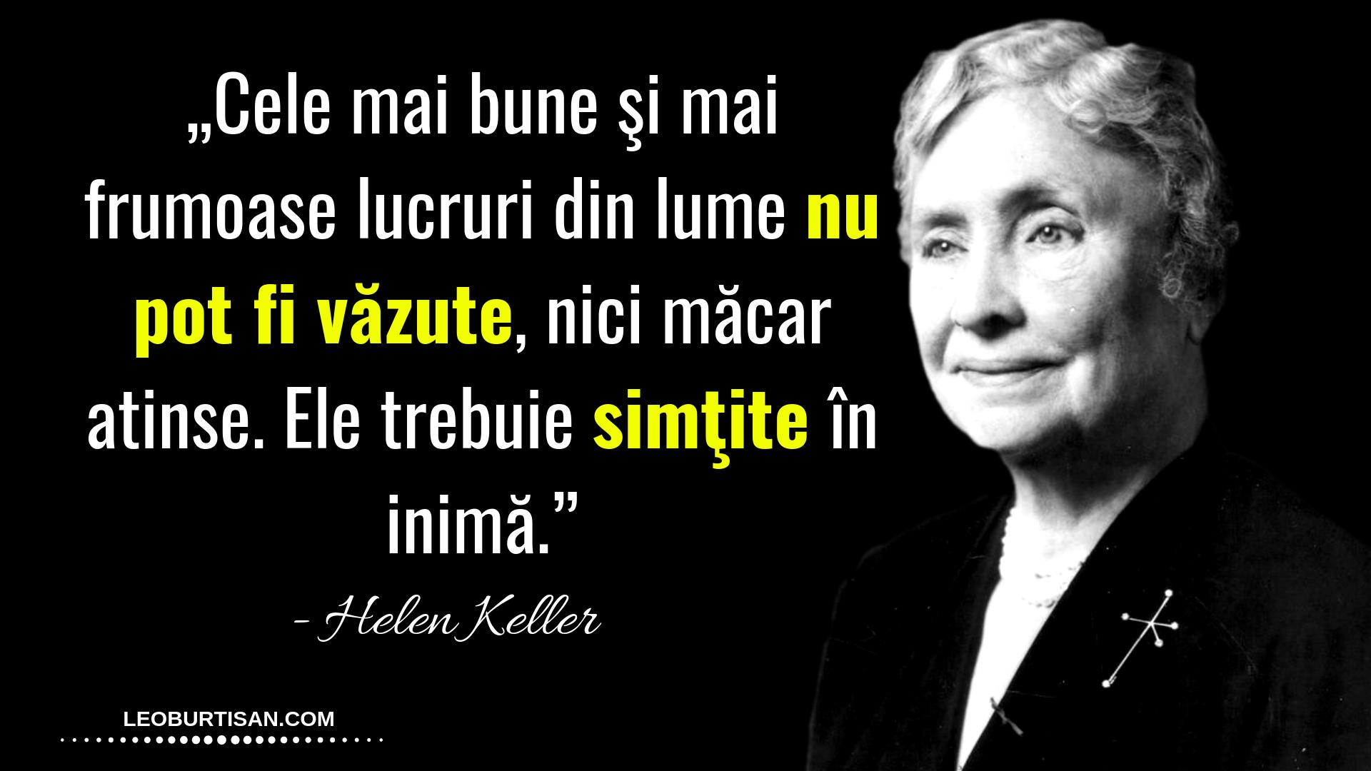 Helen Keller - 13 Citate Despre Fericire, Viziune Și Scop În Viață