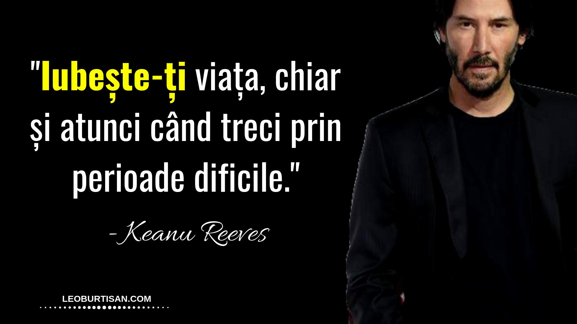 7 Citate Puternice Care Te Vor Ajuta Sa Vezi Frumusetea In Viata - Keanu Reeves