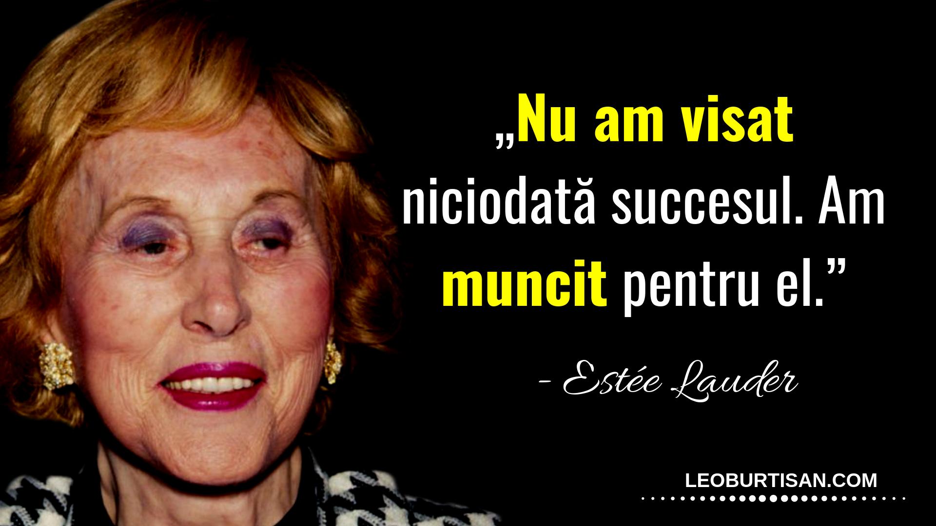 Estée Lauder - 13 Citate Despre Frumusețe, Muncă Grea Și Succes