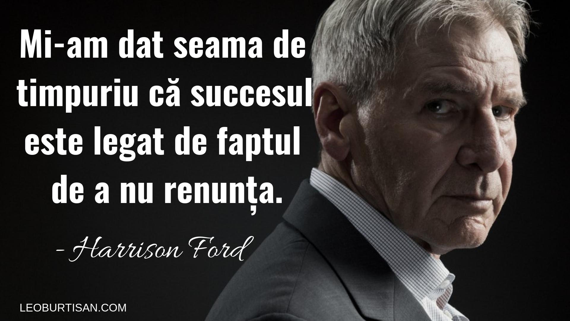 Harrison Ford - 13 Citate Motivaționale Care Te Vor Încuraja Să