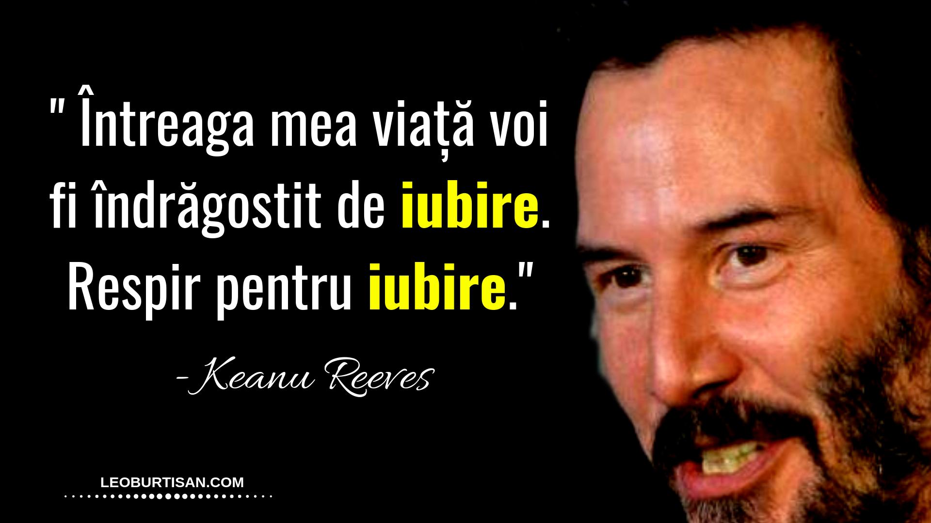 Keanu Reeves - 7 Citate Puternice Care Te Vor Ajuta Să Vezi Frumusețea În Viață
