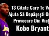 Kobe Bryant - 13 Citate Care Te Vor Ajuta Să Depășești Orice Provocare Din Viață