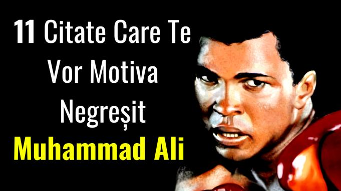 Muhammad Ali - 11 Citate Care Te Vor Motiva Negreșit
