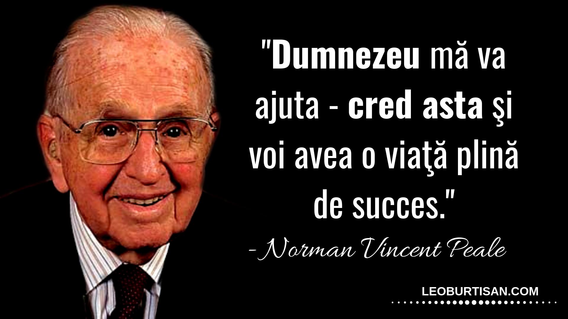 Norman Vincent Peale - 13 Citate Despre Puterea Gandirii Pozitive