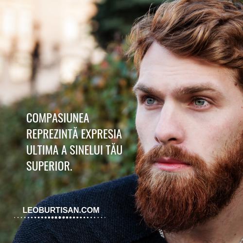 compasiunea reprezintă expresia ultima a sinelui tău superior.